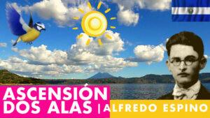 Lee más sobre el artículo Ascensión Dos Alas Alfredo Espino