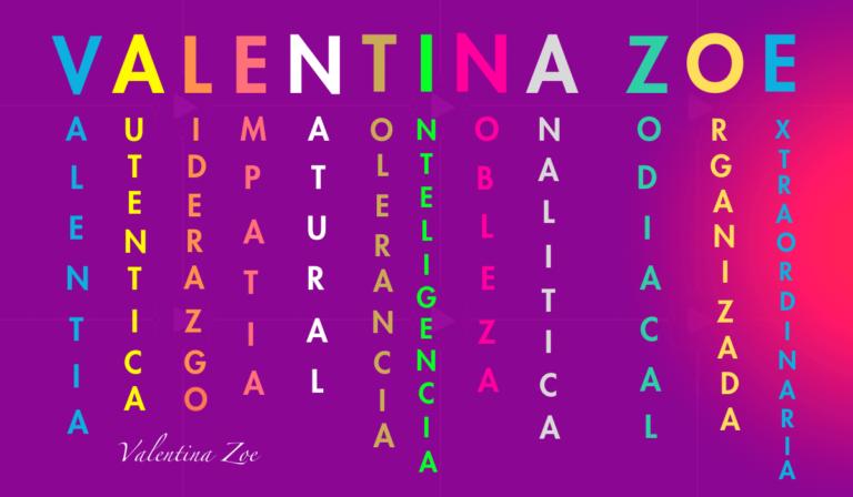 Lee más sobre el artículo Qué significa Valentina Zoe según Acróstico de la Personalidad