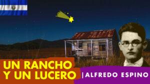 Lee más sobre el artículo Un Rancho y Un Lucero Alfredo Espino