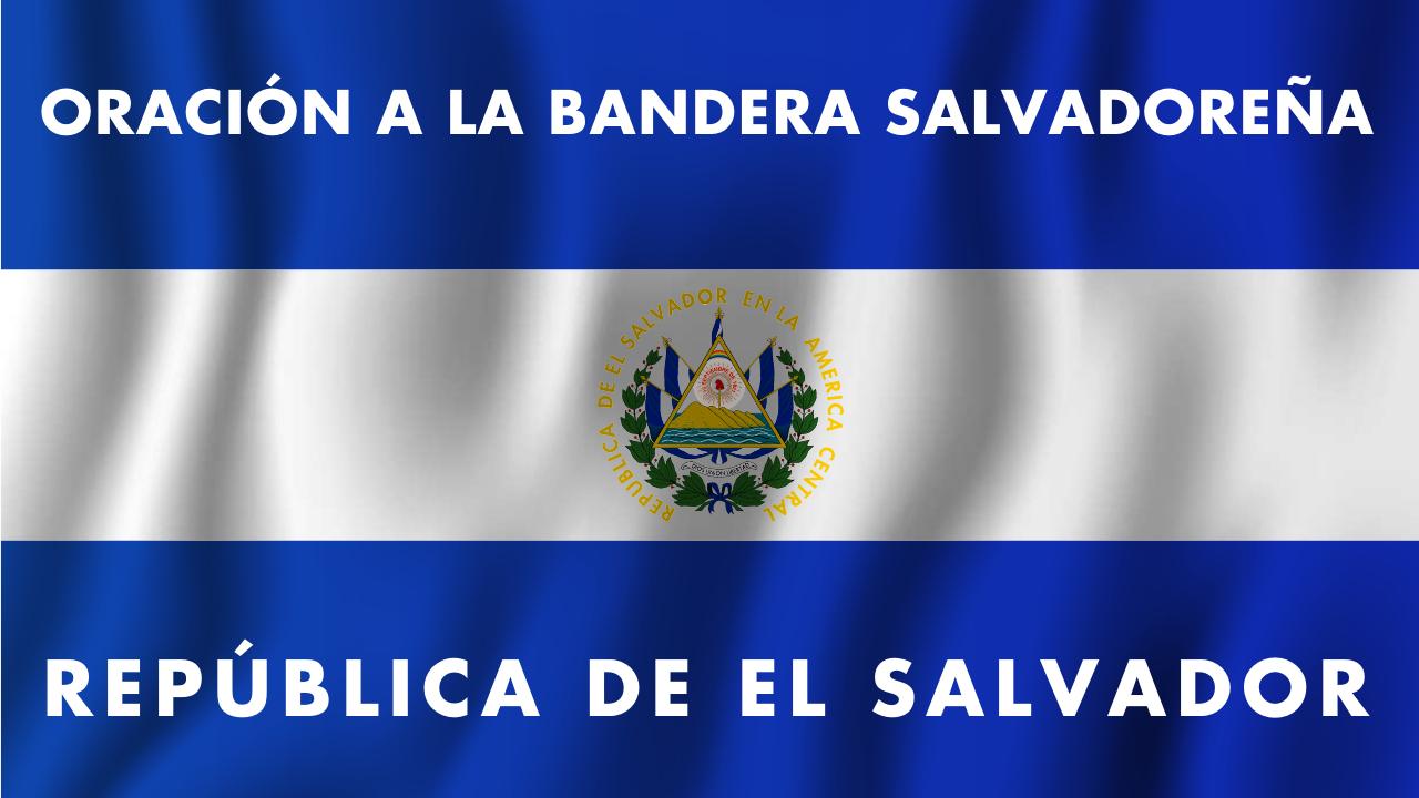 En este momento estás viendo Oración a La Bandera Salvadoreña ★ Recitada y Letra Completa ★