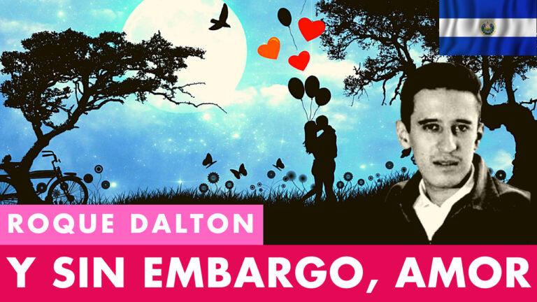 Lee más sobre el artículo Y Sin Embargo, Amor Roque Dalton