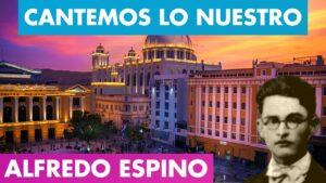 Lee más sobre el artículo Cantemos Lo Nuestro Alfredo Espino
