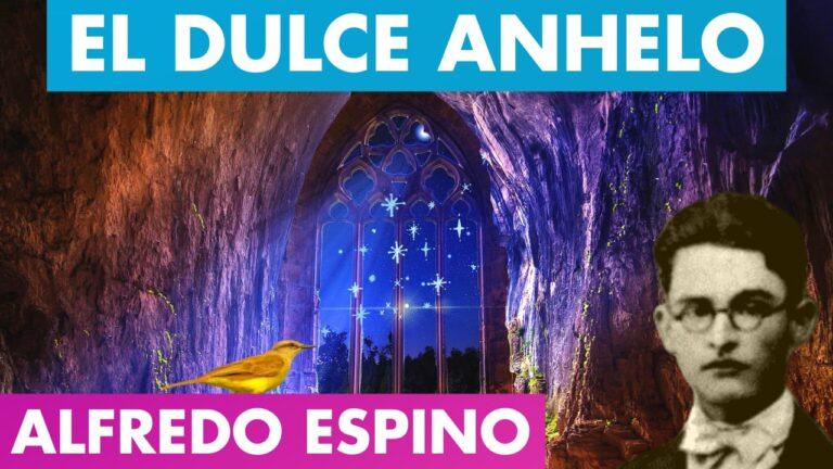 Lee más sobre el artículo El Dulce Anhelo Alfredo Espino