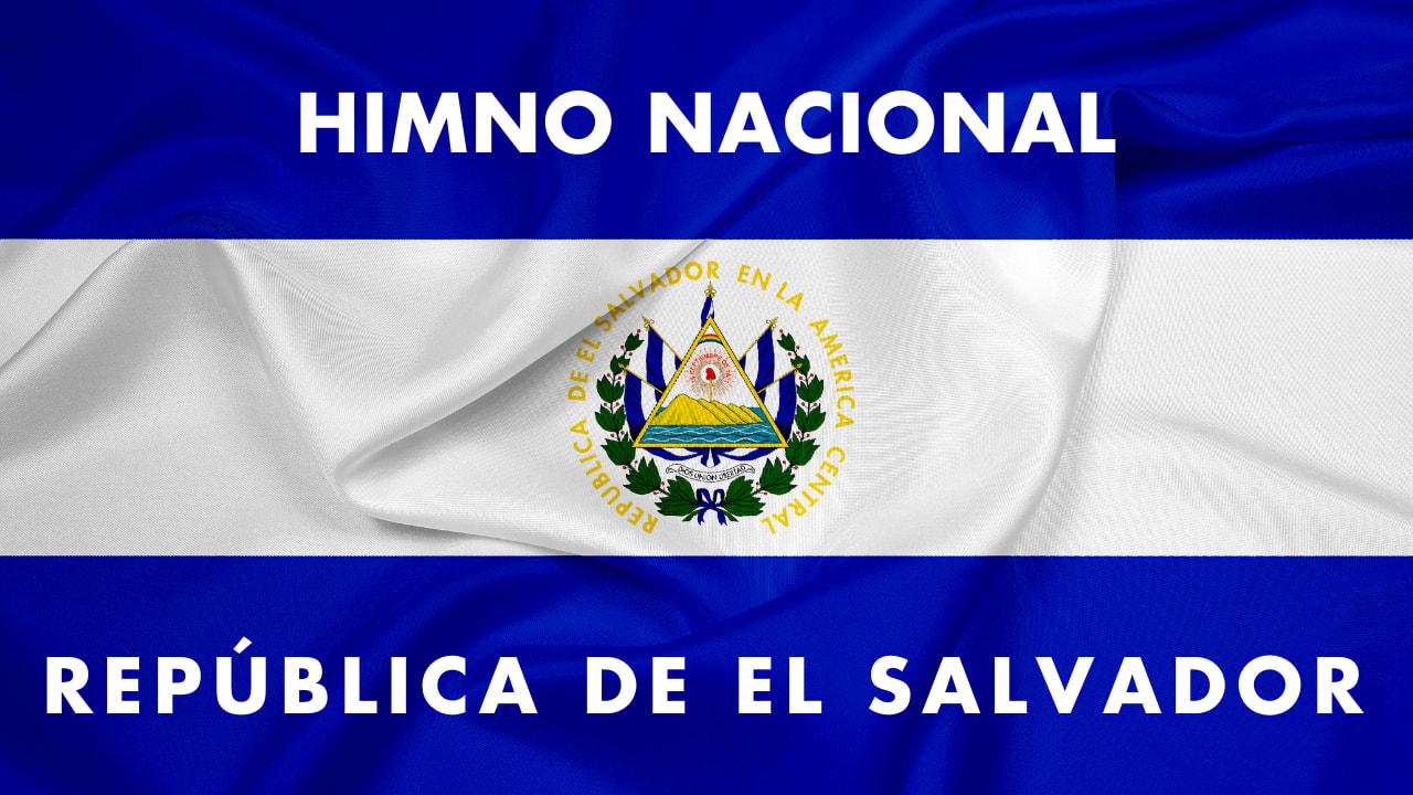En este momento estás viendo Himno Nacional de El Salvador
