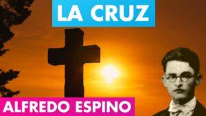 Lee más sobre el artículo La Cruz Alfredo Espino