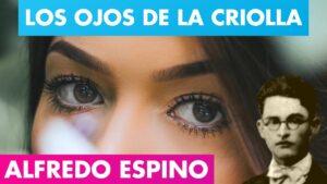 Lee más sobre el artículo Los Ojos de La Criolla Alfredo Espino
